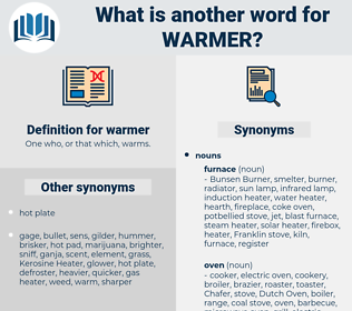 warmer, synonym warmer, another word for warmer, words like warmer, thesaurus warmer
