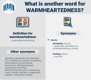 warmheartedness, synonym warmheartedness, another word for warmheartedness, words like warmheartedness, thesaurus warmheartedness