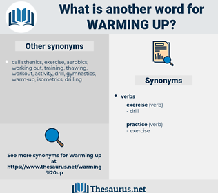 warming up, synonym warming up, another word for warming up, words like warming up, thesaurus warming up
