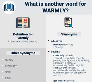 warmly, synonym warmly, another word for warmly, words like warmly, thesaurus warmly
