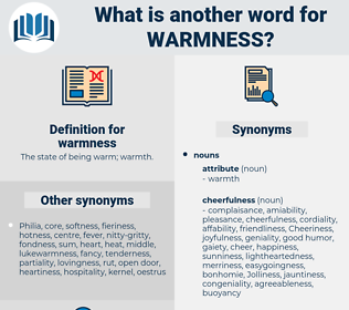 warmness, synonym warmness, another word for warmness, words like warmness, thesaurus warmness