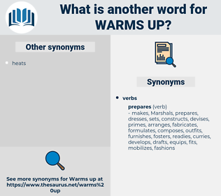 warms up, synonym warms up, another word for warms up, words like warms up, thesaurus warms up