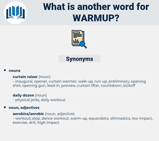 warmup, synonym warmup, another word for warmup, words like warmup, thesaurus warmup