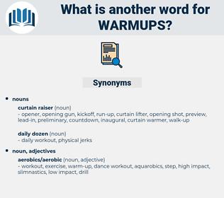 warmups, synonym warmups, another word for warmups, words like warmups, thesaurus warmups