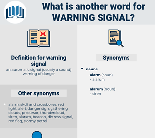 warning signal, synonym warning signal, another word for warning signal, words like warning signal, thesaurus warning signal