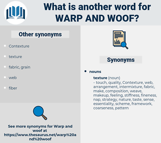 warp and woof, synonym warp and woof, another word for warp and woof, words like warp and woof, thesaurus warp and woof