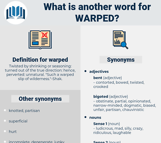 warped, synonym warped, another word for warped, words like warped, thesaurus warped