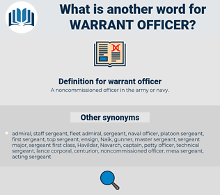 warrant officer, synonym warrant officer, another word for warrant officer, words like warrant officer, thesaurus warrant officer
