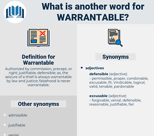 Warrantable, synonym Warrantable, another word for Warrantable, words like Warrantable, thesaurus Warrantable