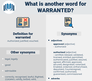 warranted, synonym warranted, another word for warranted, words like warranted, thesaurus warranted