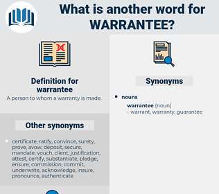 warrantee, synonym warrantee, another word for warrantee, words like warrantee, thesaurus warrantee