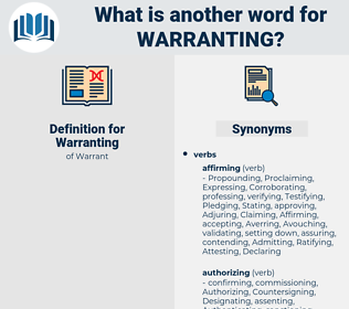 Warranting, synonym Warranting, another word for Warranting, words like Warranting, thesaurus Warranting