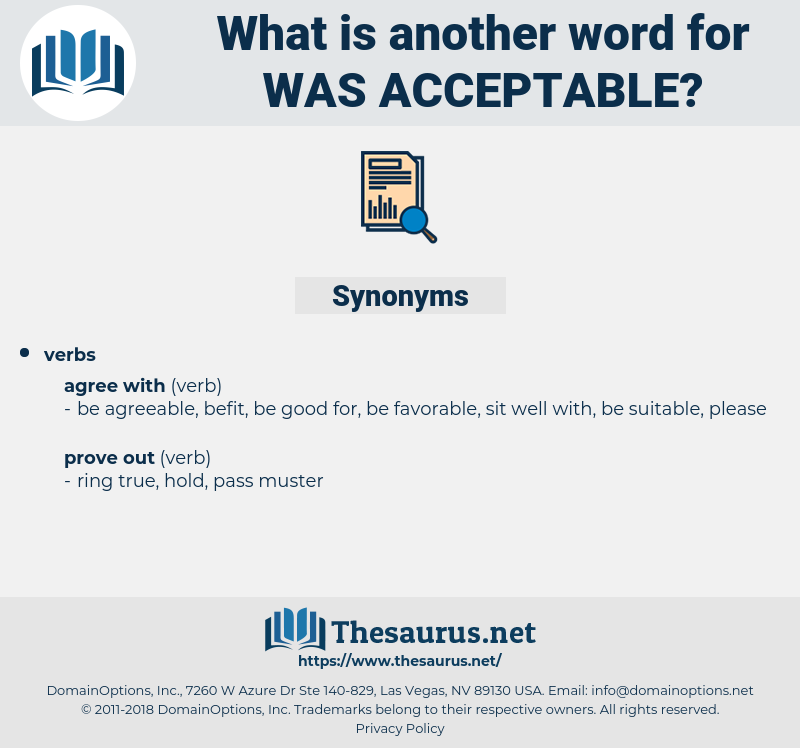 was acceptable, synonym was acceptable, another word for was acceptable, words like was acceptable, thesaurus was acceptable