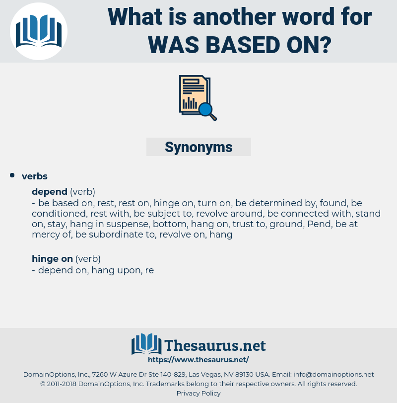 was based on, synonym was based on, another word for was based on, words like was based on, thesaurus was based on