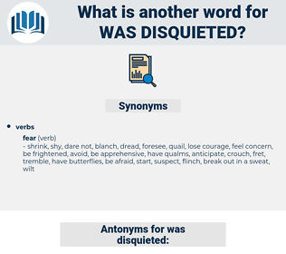 was disquieted, synonym was disquieted, another word for was disquieted, words like was disquieted, thesaurus was disquieted
