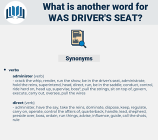 was driver's seat, synonym was driver's seat, another word for was driver's seat, words like was driver's seat, thesaurus was driver's seat