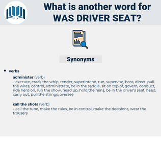 was driver seat, synonym was driver seat, another word for was driver seat, words like was driver seat, thesaurus was driver seat