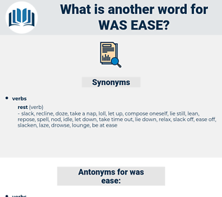 was ease, synonym was ease, another word for was ease, words like was ease, thesaurus was ease