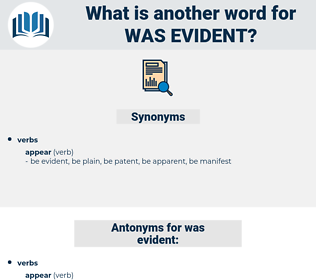 was evident, synonym was evident, another word for was evident, words like was evident, thesaurus was evident