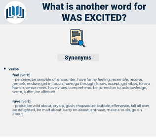 was excited, synonym was excited, another word for was excited, words like was excited, thesaurus was excited