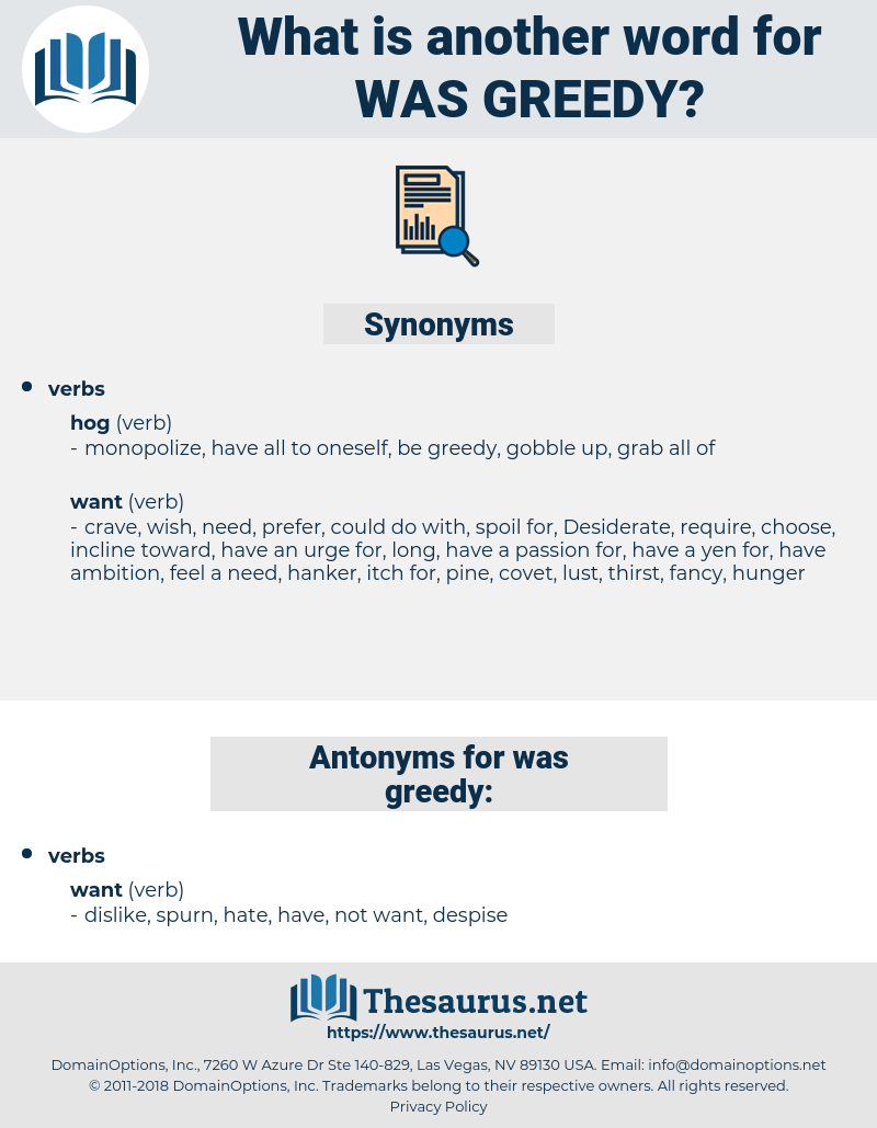 was greedy, synonym was greedy, another word for was greedy, words like was greedy, thesaurus was greedy