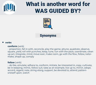 was guided by, synonym was guided by, another word for was guided by, words like was guided by, thesaurus was guided by