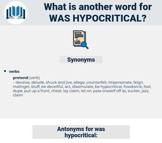 was hypocritical, synonym was hypocritical, another word for was hypocritical, words like was hypocritical, thesaurus was hypocritical