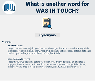 was in touch, synonym was in touch, another word for was in touch, words like was in touch, thesaurus was in touch