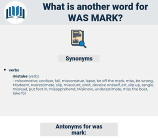 was mark, synonym was mark, another word for was mark, words like was mark, thesaurus was mark