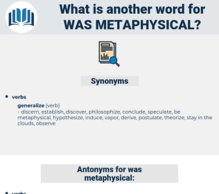 was metaphysical, synonym was metaphysical, another word for was metaphysical, words like was metaphysical, thesaurus was metaphysical