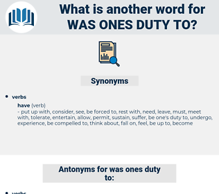 was ones duty to, synonym was ones duty to, another word for was ones duty to, words like was ones duty to, thesaurus was ones duty to