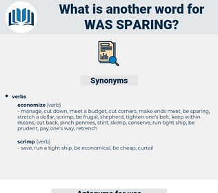 was sparing, synonym was sparing, another word for was sparing, words like was sparing, thesaurus was sparing