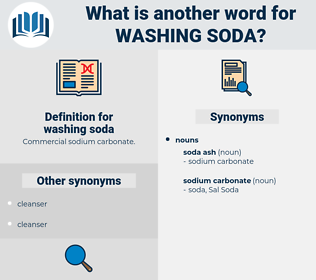 washing soda, synonym washing soda, another word for washing soda, words like washing soda, thesaurus washing soda