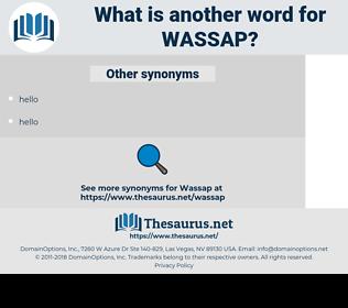 wassap, synonym wassap, another word for wassap, words like wassap, thesaurus wassap