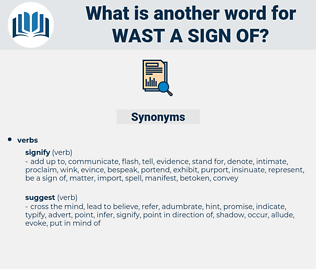 wast a sign of, synonym wast a sign of, another word for wast a sign of, words like wast a sign of, thesaurus wast a sign of