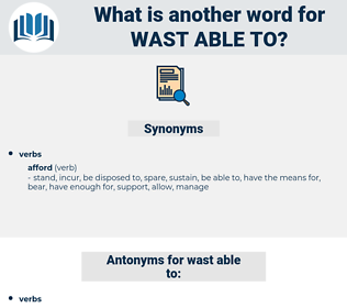 wast able to, synonym wast able to, another word for wast able to, words like wast able to, thesaurus wast able to