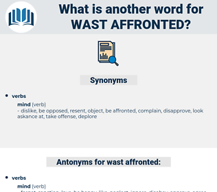 wast affronted, synonym wast affronted, another word for wast affronted, words like wast affronted, thesaurus wast affronted