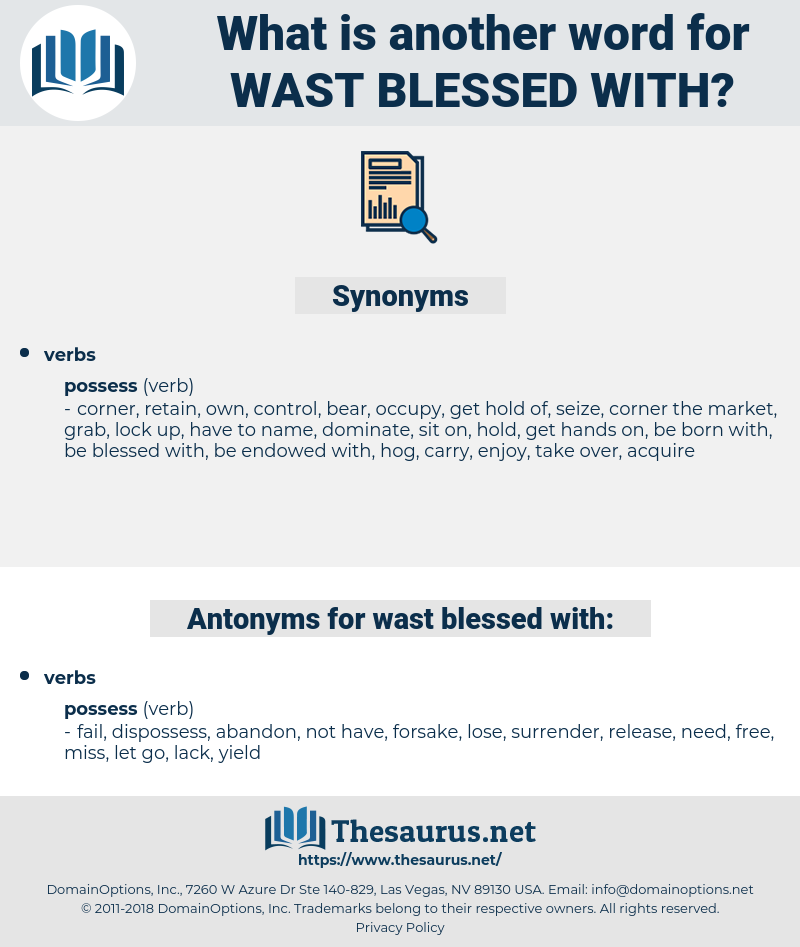 wast blessed with, synonym wast blessed with, another word for wast blessed with, words like wast blessed with, thesaurus wast blessed with