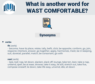 wast comfortable, synonym wast comfortable, another word for wast comfortable, words like wast comfortable, thesaurus wast comfortable
