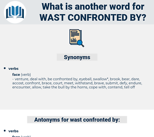 wast confronted by, synonym wast confronted by, another word for wast confronted by, words like wast confronted by, thesaurus wast confronted by