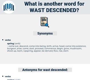 wast descended, synonym wast descended, another word for wast descended, words like wast descended, thesaurus wast descended