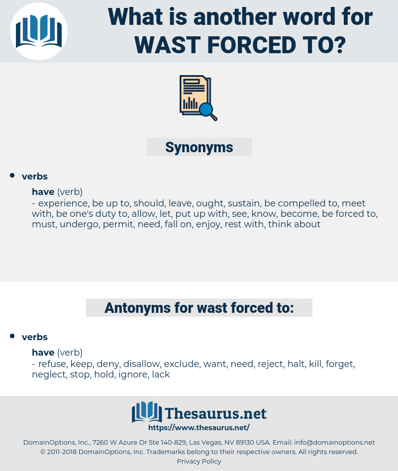 wast forced to, synonym wast forced to, another word for wast forced to, words like wast forced to, thesaurus wast forced to