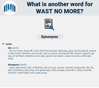 wast no more, synonym wast no more, another word for wast no more, words like wast no more, thesaurus wast no more