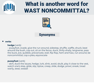 wast noncommittal, synonym wast noncommittal, another word for wast noncommittal, words like wast noncommittal, thesaurus wast noncommittal