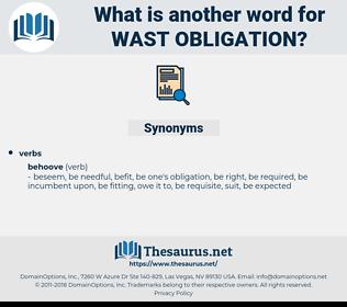 wast obligation, synonym wast obligation, another word for wast obligation, words like wast obligation, thesaurus wast obligation