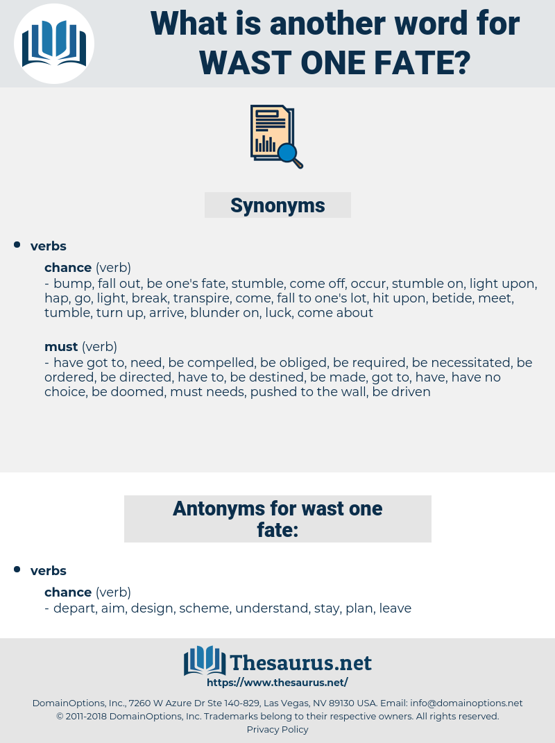 wast one fate, synonym wast one fate, another word for wast one fate, words like wast one fate, thesaurus wast one fate