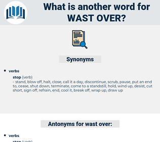 wast over, synonym wast over, another word for wast over, words like wast over, thesaurus wast over
