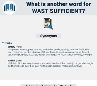 wast sufficient, synonym wast sufficient, another word for wast sufficient, words like wast sufficient, thesaurus wast sufficient