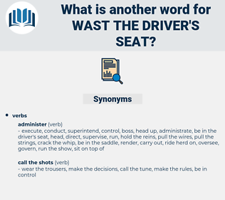 wast the driver's seat, synonym wast the driver's seat, another word for wast the driver's seat, words like wast the driver's seat, thesaurus wast the driver's seat