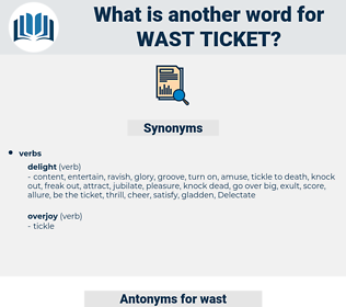 wast ticket, synonym wast ticket, another word for wast ticket, words like wast ticket, thesaurus wast ticket
